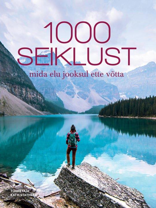 1000 seiklust, mida elu jooksul ette võtta | Varrak