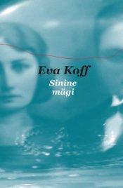 Sinine mägi | Eva Koff | Varrak