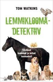 Lemmikloomadetektiiv | Tom Watkins | Varrak