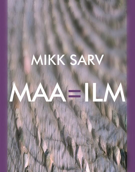 Maa=ilm | Mikk Sarv | Varrak