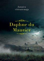 Jamaica võõrastemaja | Daphne du Maurier | Varrak