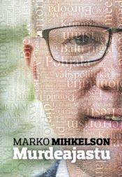 Murdeajastu | Marko Mihkelson | Varrak