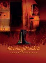 Rootsi kummikud | Henning Mankell | Varrak