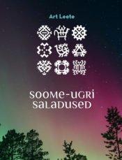 Soome-ugri saladused | Art Leete | Varrak