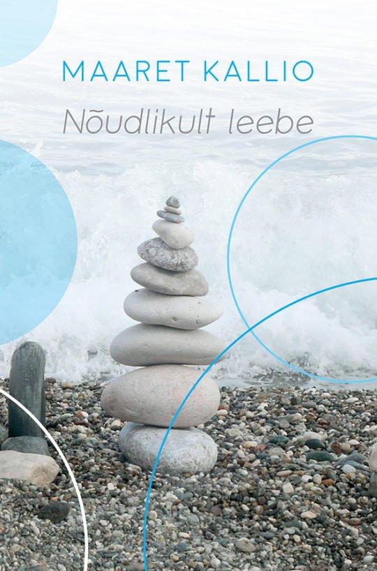 Nõudlikult leebe | Maaret Kallio | Varrak