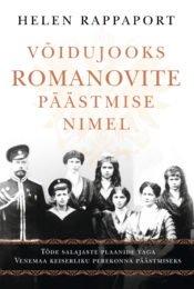 Võidujooks Romanovite päästmise nimel | Helen Rappaport | Varrak