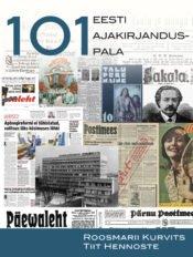 101 Eesti ajakirjanduspala | Roosmarii Kurvits,Tiit Hennoste | Varrak