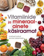 Vitamiinide ja mineraalainete käsiraamat | Varrak