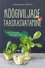 Köögiviljade taaskasvatamine | Felix Lill,Melissa Raupach | Varrak