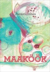 Maaköök | Jocasta Innes | Varrak