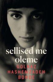 Sellised me oleme | Golnaz Hashemzadeh Bonde | Varrak