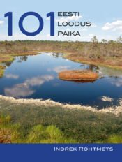 101 Eesti looduspaika | Indrek Rohtmets | Varrak