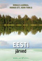 Eesti järved | Anu Palm,Helle Mäemets,Henn Timm,Ingmar Ott,Kairi Maileht,Katrin Saar,Margot Sepp,Ronald Laarmaa,Teet Krause | Varrak