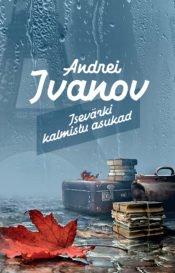 Isevärki kalmistu asukad | Andrei Ivanov | Varrak