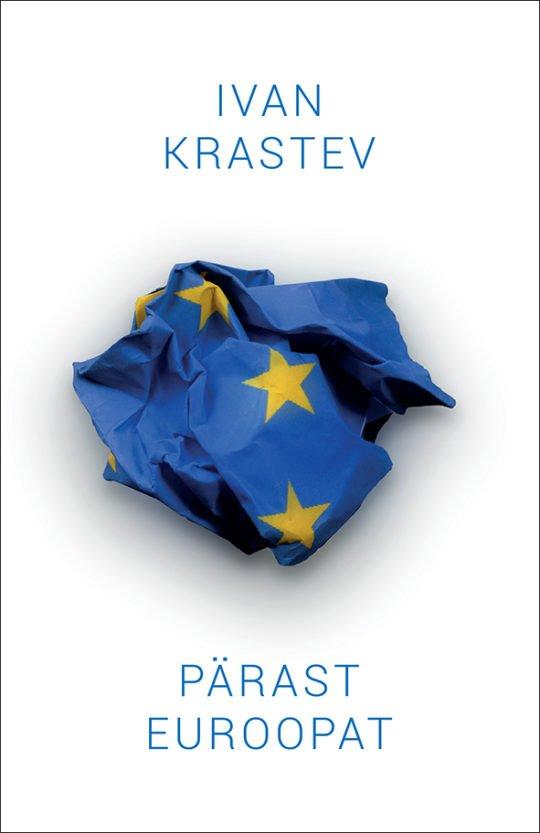 Pärast Euroopat | Ivan Krastev | Varrak