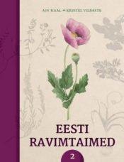 Eesti ravimtaimed 2 | Ain Raal,Kristel Vilbaste | Varrak