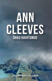 Õhku haihtunud | Ann Cleeves | Varrak