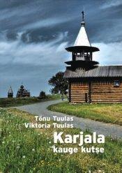 Karjala kauge kutse | Tõnu Tuulas,Viktoria Tuulas | Varrak