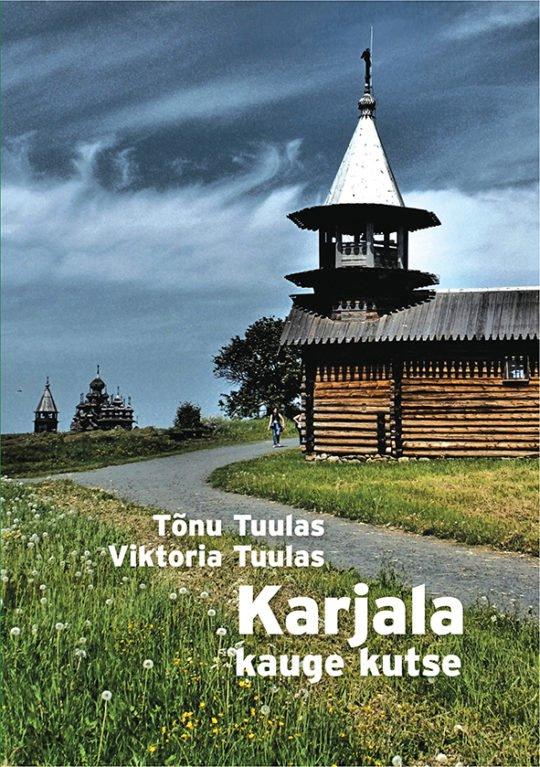 Karjala kauge kutse   Tõnu Tuulas,Viktoria Tuulas   Varrak