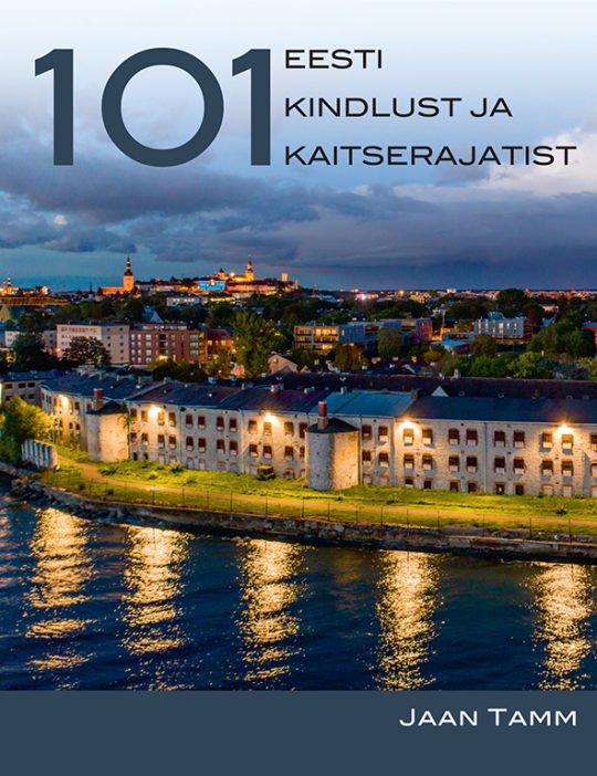 101 Eesti kindlust ja kaitserajatist   Jaan Tamm   Varrak
