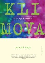 Blondid elajad | Marusja Klimova | Varrak