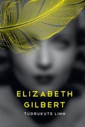 Tüdrukute linn | Elizabeth Gilbert | Varrak