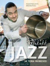 Telekokk Jazz ja tema inimesed | Koostanud Ene Ojaveski | Varrak