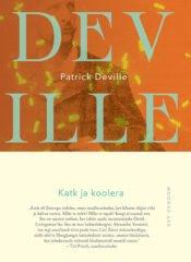 Katk ja koolera | Patrick Deville | Varrak
