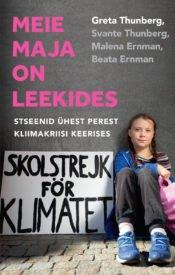 Meie maja on leekides | Beata Ernman,Greta Thunberg,Malena Ernman,Svante Thunberg | Varrak