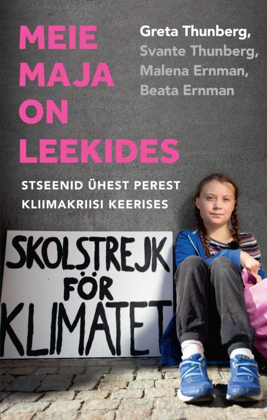 Meie maja on leekides   Beata Ernman,Greta Thunberg,Malena Ernman,Svante Thunberg   Varrak