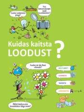 Kuidas kaitsta loodust? | Sophie de Mullenheim | Varrak