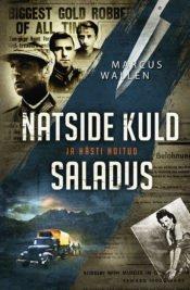 Natside kuld ja hästi hoitud saladus | Marcus Wallén | Varrak