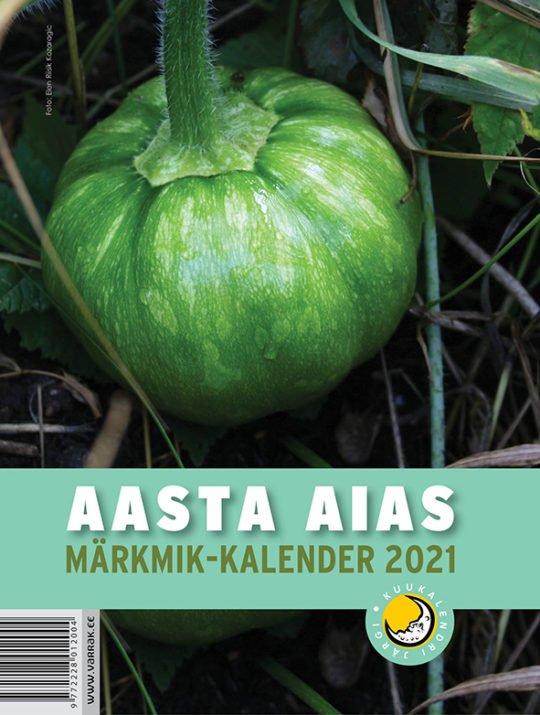 Aasta aias. Märkmik-kalender 2021 | Varrak