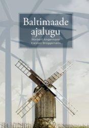 Baltimaade ajalugu | Karsten Brüggemann,Norbert Angermann | Varrak