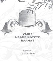 Väike heade mõtete raamat | Koostanud Heiki Raudla | Varrak