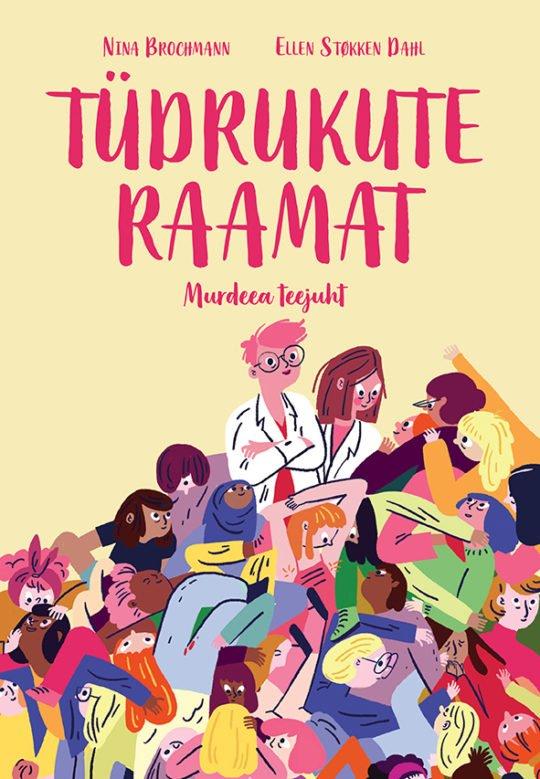 Tüdrukute raamat | Ellen Støkken Dahl,Nina Brochmann | Varrak