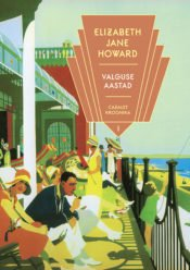 Valguse aastad   Elizabeth Jane Howard   Varrak