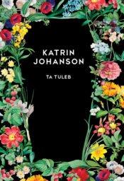 Ta tuleb | Katrin Johanson | Varrak