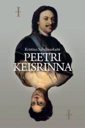 Peetri keisrinna | Kristina Sabaliauskaite | Varrak