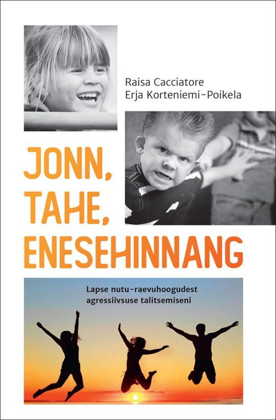 Jonn, tahe, enesehinnang   Erja Korteniemi-Poikela,Raisa Cacciatore   Varrak