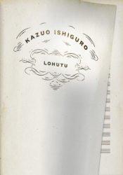 Lohutu | Kazuo Ishiguro | Varrak