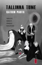 Tallinna tume | Katrin Pauts | Varrak