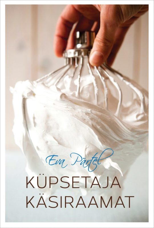 Küpsetaja käsiraamat | Eva Pärtel | Varrak