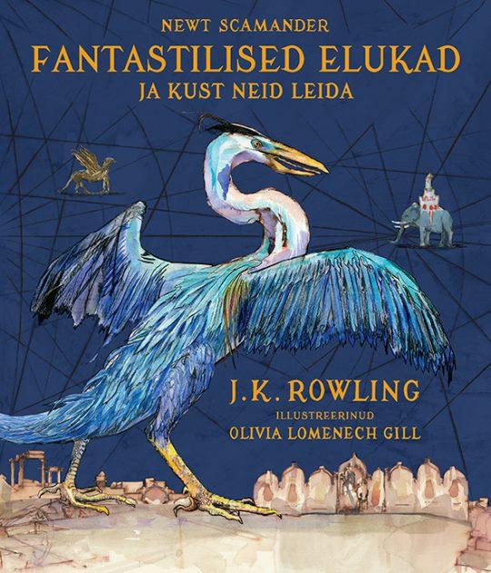 Fantastilised elukad ja kust neid leida | J. K. Rowling | Varrak