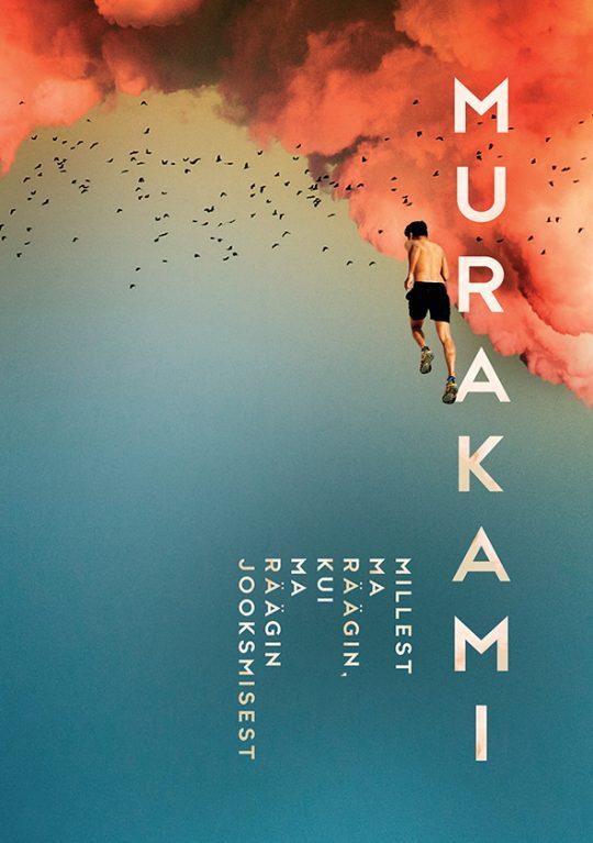 Millest ma räägin, kui ma räägin jooksmisest | Haruki Murakami | Varrak
