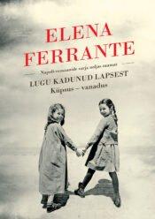 Lugu kadunud lapsest | Elena Ferrante | Varrak