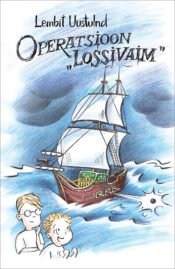 Operatsioon Lossivaim | Lembit Uustulnd | Varrak