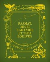 Raamat, mis ei tahtnud, et teda loetaks | David Sundin | Varrak