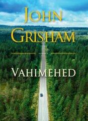 Vahimehed | John Grisham | Varrak