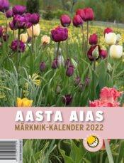 Aasta aias. Märkmik-kalender 2022 | Varrak